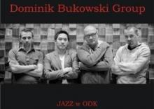 Dominik Bukowski Group w ODK