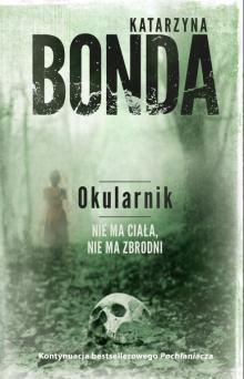"""Warto czytać: """"Okularnik"""" - nowa powieść królowej kryminału"""