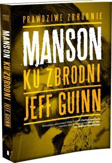 Warto czytać: Wstrząsająca biografia Charlesa Mansona