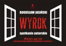 """Bogusław Jasiński opowie o """"Wyroku"""""""
