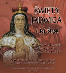 Wystawa o świętej Jadwidze i Wielki Odpust w Krzeszowie