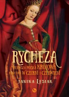 Warto czytać: Pierwsza polska królowa