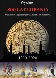 """Wystawa """"800 lat Lubania"""" w Muzeum Regionalnym"""