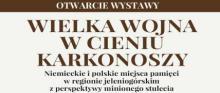 """Wystawa""""Wielka wojna w cieniu Karkonoszy"""""""